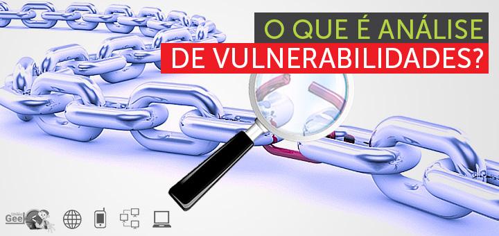 O que é análise de vulnerabilidades?